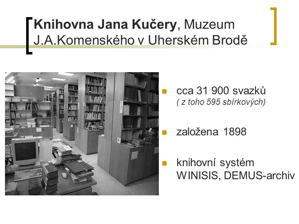 Knihovna Jana Kučery, Muzeum J.A.Komenského v Uherském Brodě cca 31 900 svazků ( z toho 595 sbírkových) založena 1898 knihovní systém WINISIS, DEMUS-a