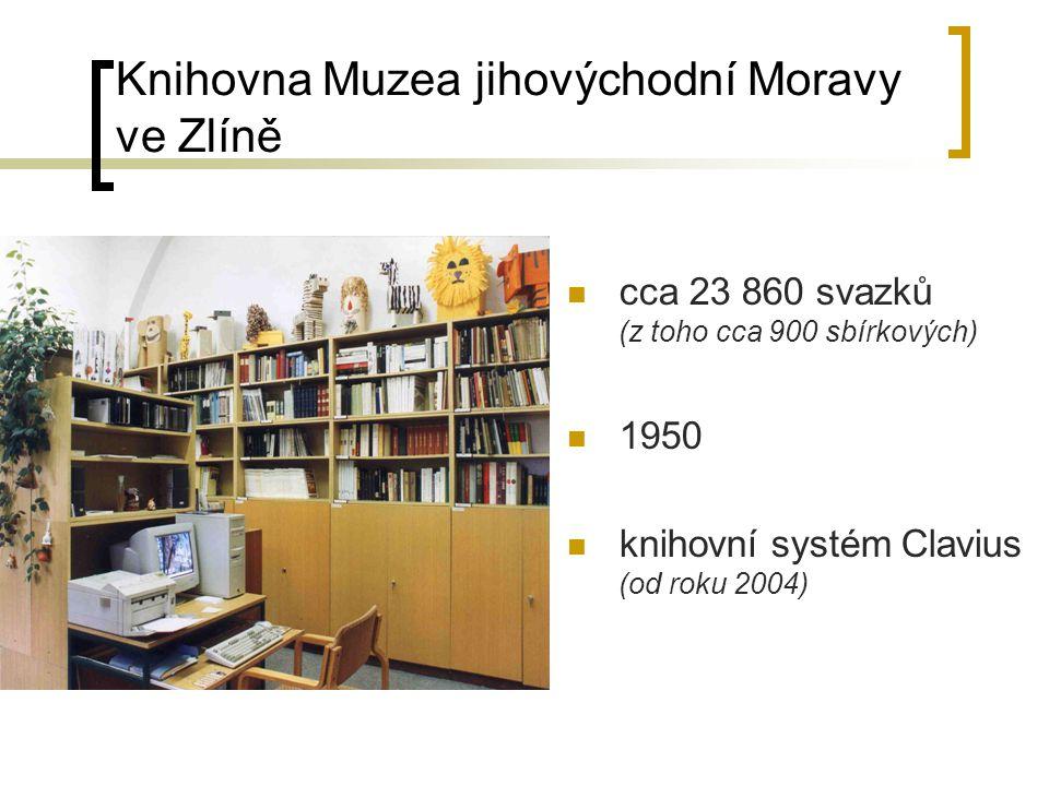 Knihovna Muzea jihovýchodní Moravy ve Zlíně cca 23 860 svazků (z toho cca 900 sbírkových) 1950 knihovní systém Clavius (od roku 2004)