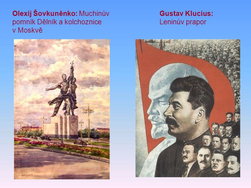 Gustav Klucius: Leninův prapor Olexij Šovkuněnko: Muchinův pomník Dělník a kolchoznice v Moskvě