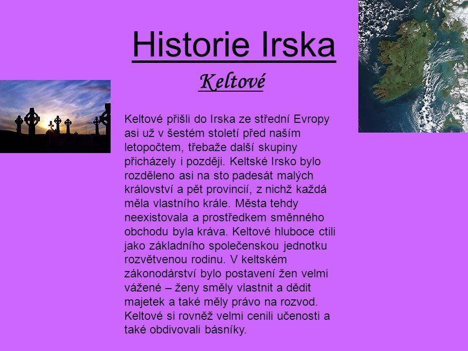 Historie Irska Keltové přišli do Irska ze střední Evropy asi už v šestém století před naším letopočtem, třebaže další skupiny přicházely i později. Ke