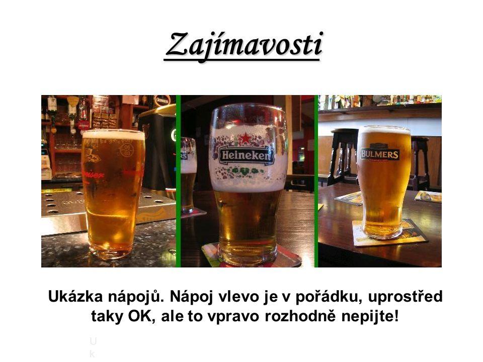 Zajímavosti Ukázka nápojů. Nápoj vlevo je v pořádku, uprostřed taky OK, ale to vpravo rozhodně nepijte! Ukázka nápojů. Nápoj vlevo je v pořádku, upros