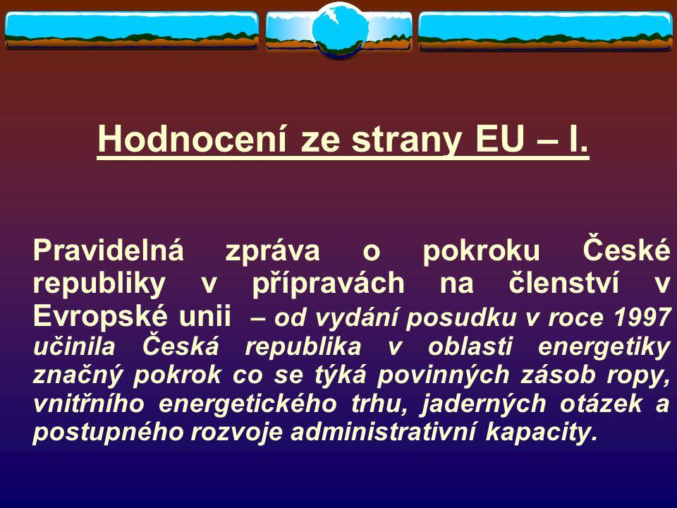 Hodnocení ze strany EU – I. Pravidelná zpráva o pokroku České republiky v přípravách na členství v Evropské unii – od vydání posudku v roce 1997 učini