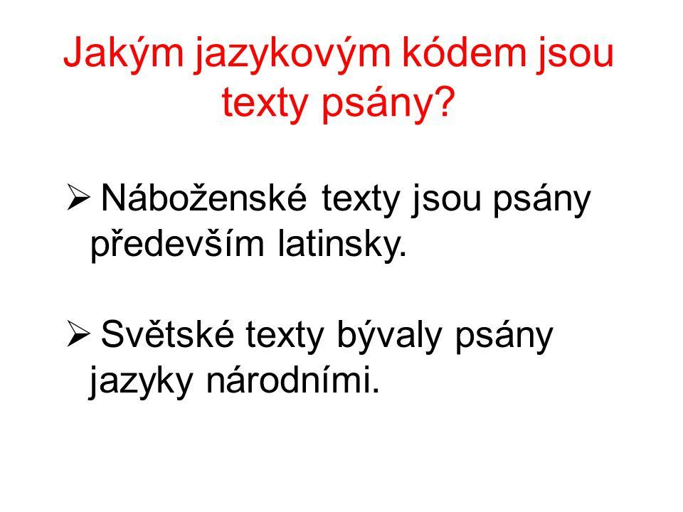 Jakým jazykovým kódem jsou texty psány.  Náboženské texty jsou psány především latinsky.