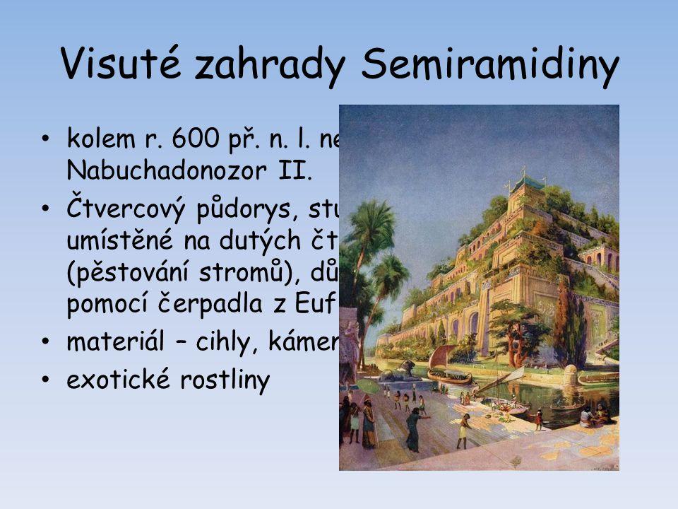 Visuté zahrady Semiramidiny kolem r. 600 př. n. l. nechal vybudovat Nabuchadonozor II. Čtvercový půdorys, stupňovité terasy umístěné na dutých čtverco