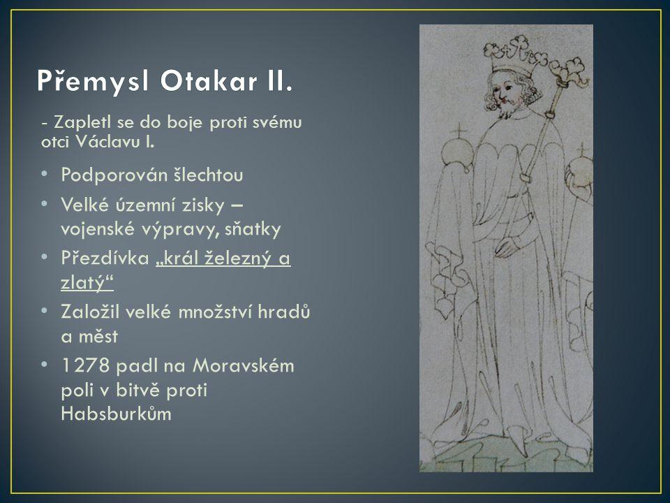 - Zapletl se do boje proti svému otci Václavu I.