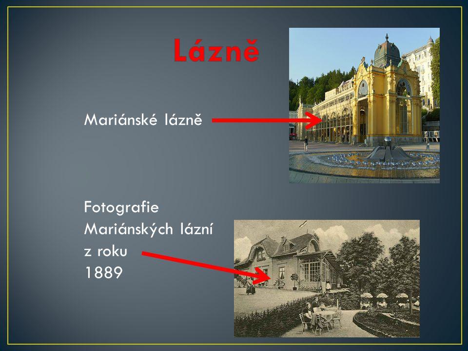 Mariánské lázně Fotografie Mariánských lázní z roku 1889