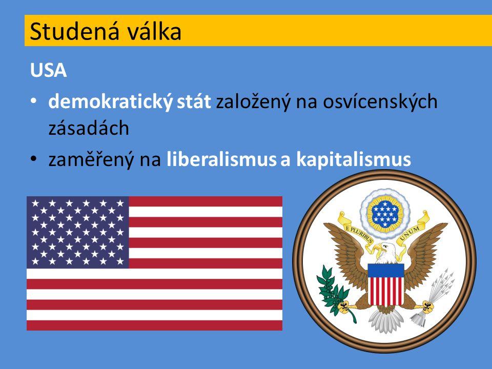 USA demokratický stát založený na osvícenských zásadách zaměřený na liberalismus a kapitalismus Studená válka