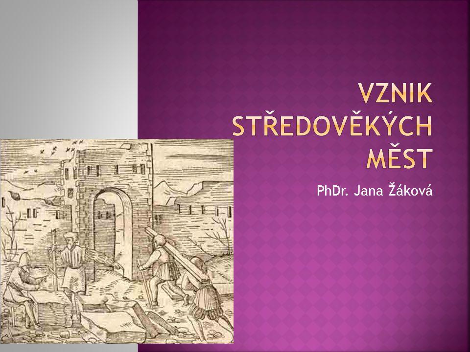 V raně středověkých Čechách ještě neexistovala skutečná města  Zakládání měst se začalo šířit ve 13.