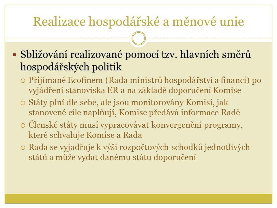 Realizace hospodářské a měnové unie Sbližování realizované pomocí tzv.