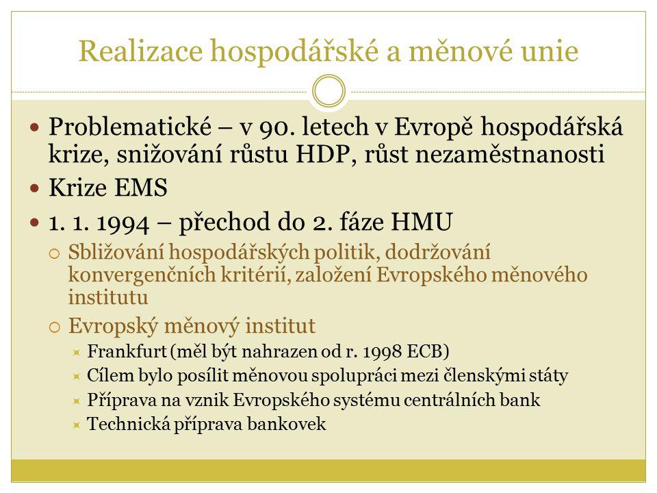 Realizace hospodářské a měnové unie Problematické – v 90.