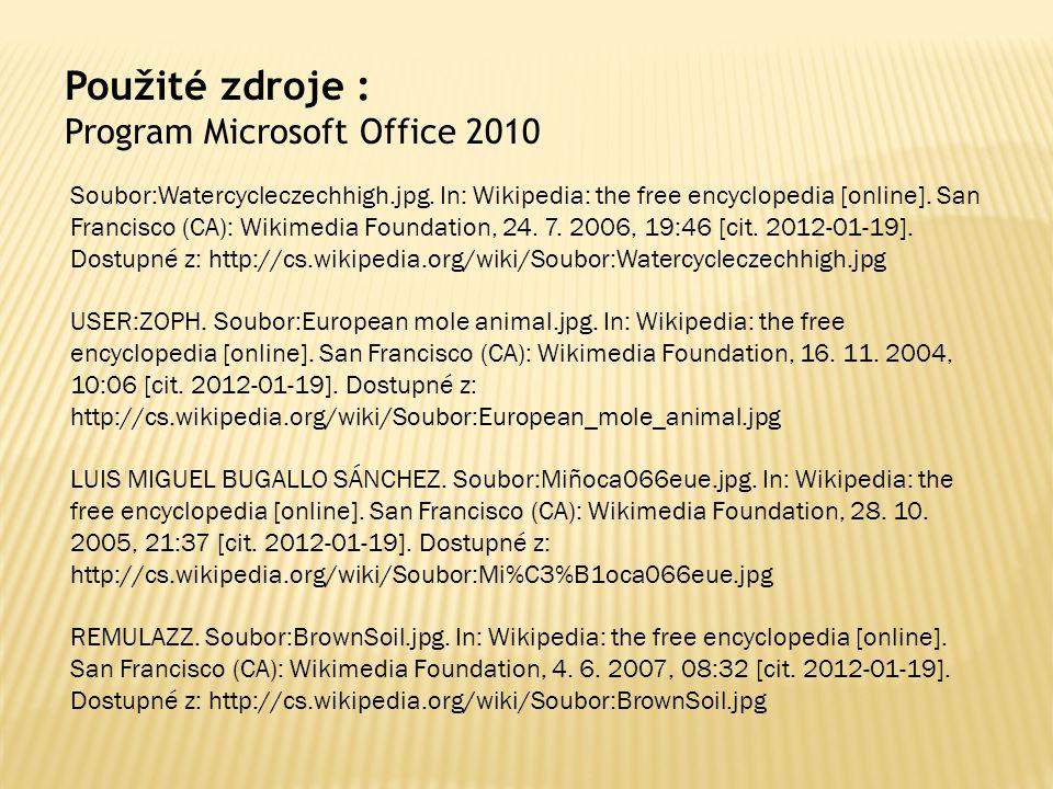 Použité zdroje : Program Microsoft Office 2010 Soubor:Watercycleczechhigh.jpg. In: Wikipedia: the free encyclopedia [online]. San Francisco (CA): Wiki