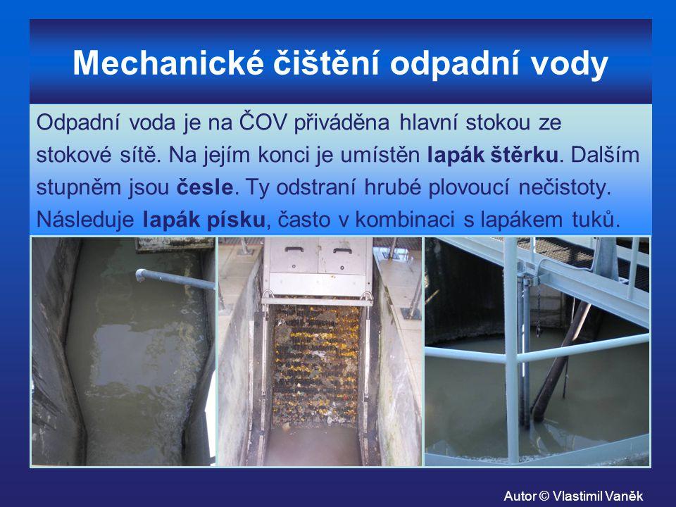 Mechanické čištění odpadní vody Odpadní voda je na ČOV přiváděna hlavní stokou ze stokové sítě. Na jejím konci je umístěn lapák štěrku. Dalším stupněm