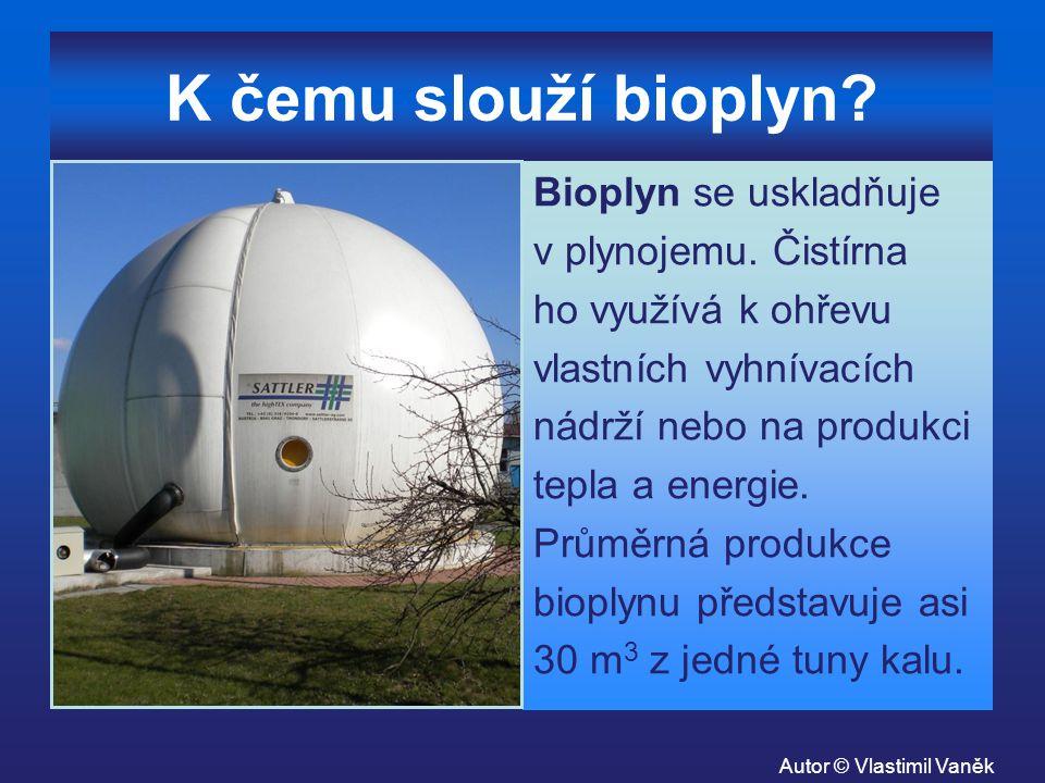K čemu slouží bioplyn? Bioplyn se uskladňuje v plynojemu. Čistírna ho využívá k ohřevu vlastních vyhnívacích nádrží nebo na produkci tepla a energie.