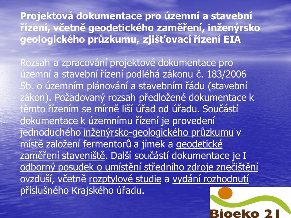 Projektová dokumentace pro územní a stavební řízení, včetně geodetického zaměření, inženýrsko geologického průzkumu, zjišťovací řízení EIA Rozsah a zpracování projektové dokumentace pro územní a stavební řízení podléhá zákonu č.
