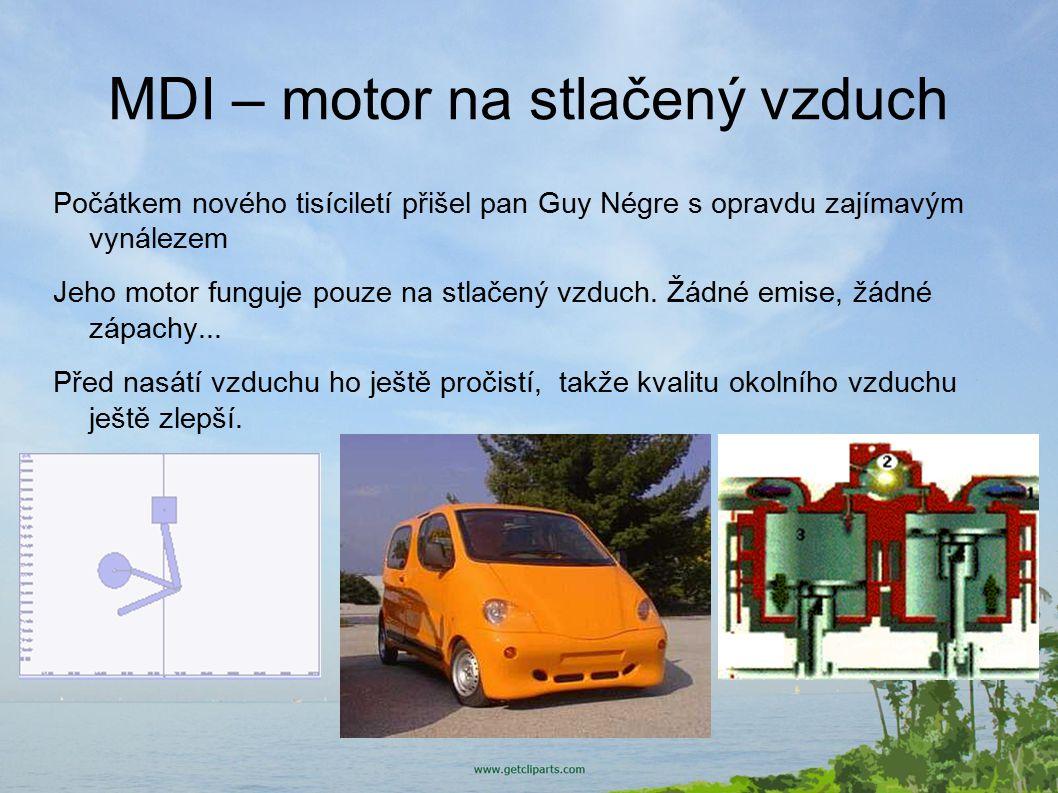 MDI – motor na stlačený vzduch Počátkem nového tisíciletí přišel pan Guy Négre s opravdu zajímavým vynálezem Jeho motor funguje pouze na stlačený vzduch.