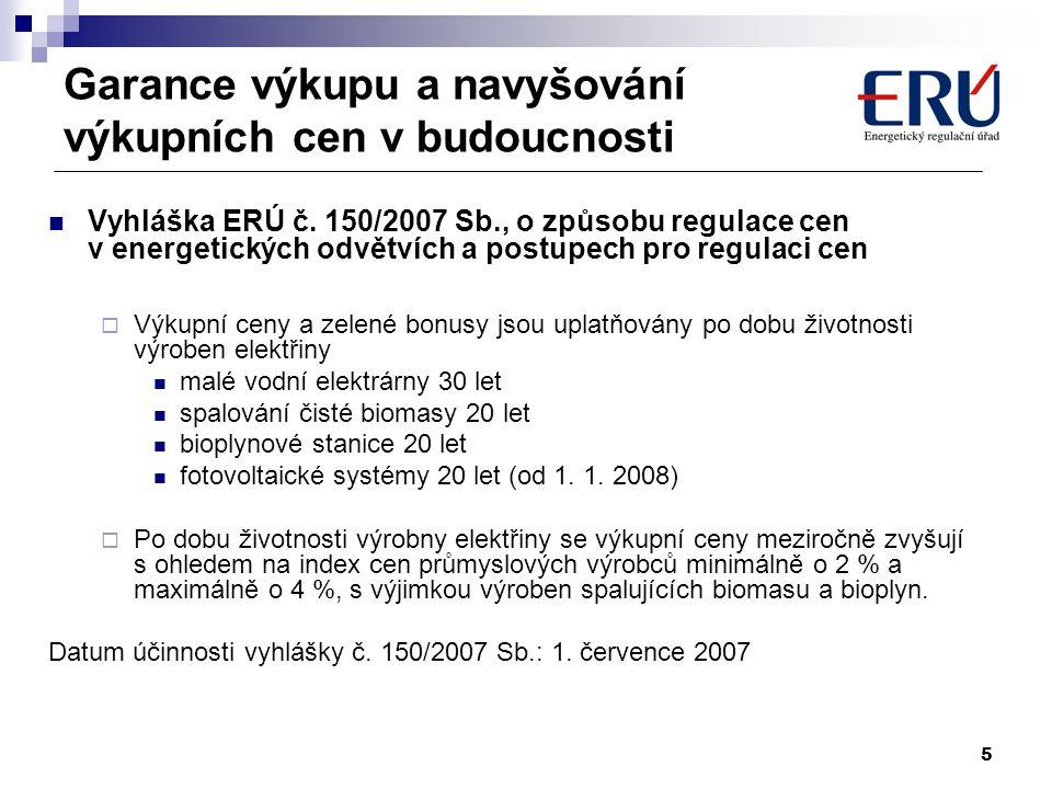 5 Garance výkupu a navyšování výkupních cen v budoucnosti Vyhláška ERÚ č. 150/2007 Sb., o způsobu regulace cen v energetických odvětvích a postupech p