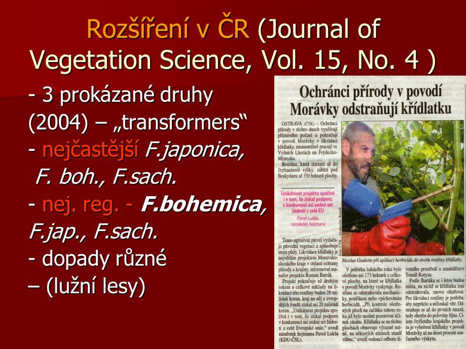 """Rozšíření v ČR (Journal of Vegetation Science, Vol. 15, No. 4 ) - 3 prokázané druhy (2004) – """"transformers"""" - nejčastější F.japonica, F. boh., F.sach."""