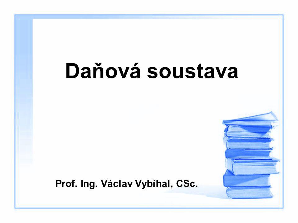 Daňová soustava Prof. Ing. Václav Vybíhal, CSc.