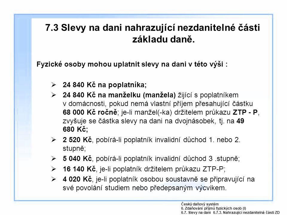 7.3 Slevy na dani nahrazující nezdanitelné části základu daně.