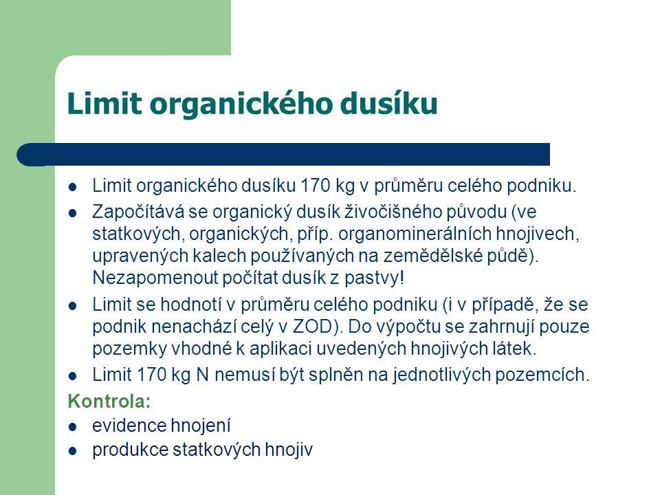 Limit organického dusíku Limit organického dusíku 170 kg v průměru celého podniku.