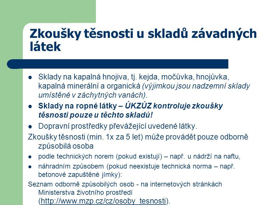 Zkoušky těsnosti u skladů závadných látek Sklady na kapalná hnojiva, tj.