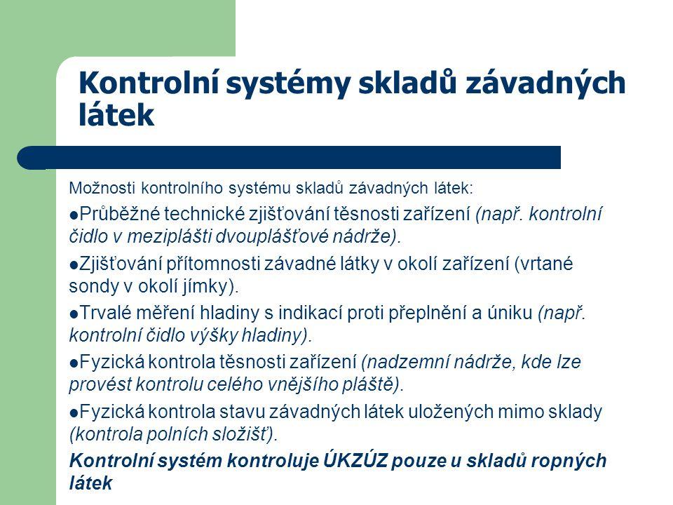 Kontrolní systémy skladů závadných látek Možnosti kontrolního systému skladů závadných látek: Průběžné technické zjišťování těsnosti zařízení (např.
