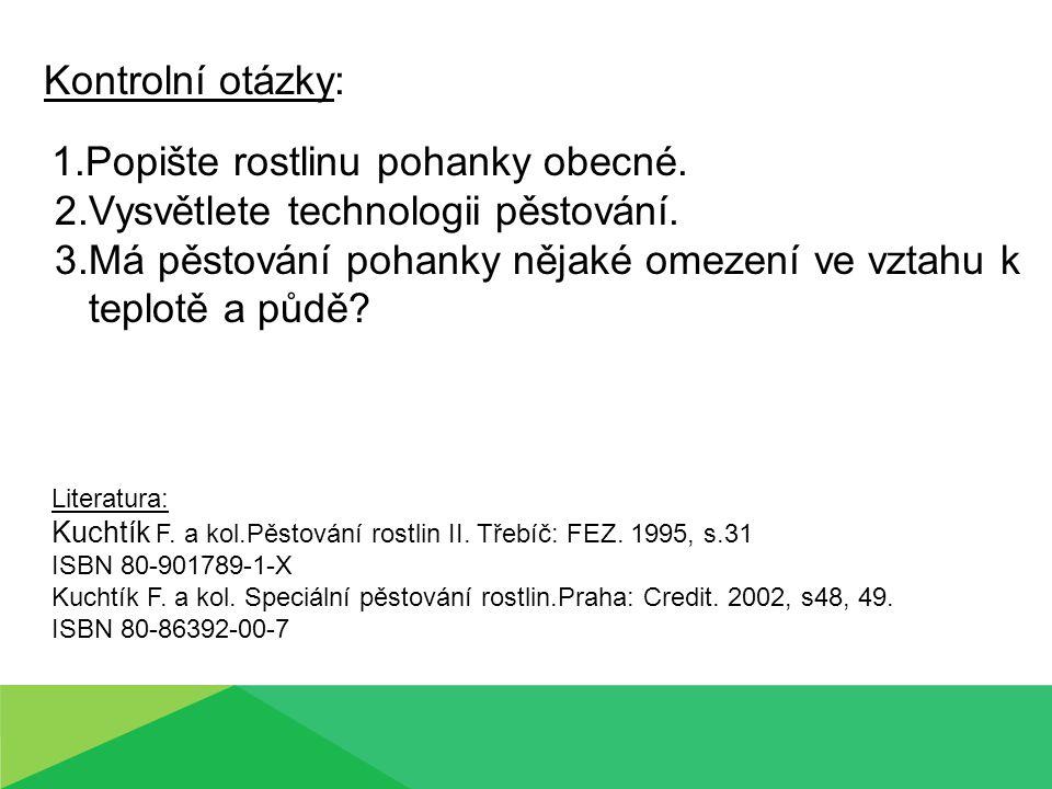 Zdroj: http://www.horoskopnamiru.cz/files/pohanka-obecna.jpg http://www.garten.cz/images_forum/gallery/10667/13465-p1580167.jpg Literatura: Kuchtík F.