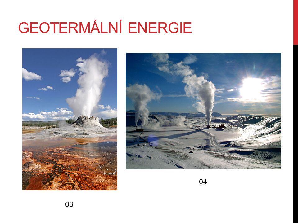 GEOTERMÁLNÍ ENERGIE 03 04