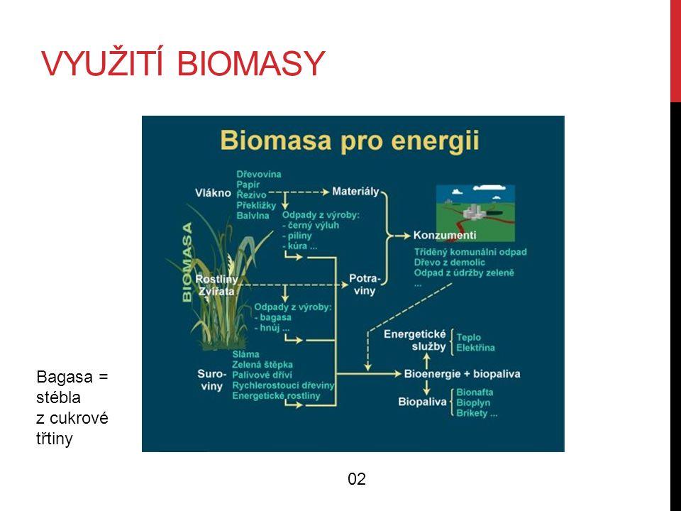 VYUŽITÍ BIOMASY 1.SPALOVÁNÍ 2.ZPLYŇOVÁNÍ Ze suché biomasy se působením vysokých teplot uvolňují hořlavé plyny – dřevoplyn.