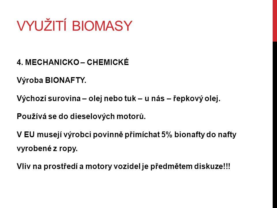 VYUŽITÍ BIOMASY 4. MECHANICKO – CHEMICKÉ Výroba BIONAFTY.