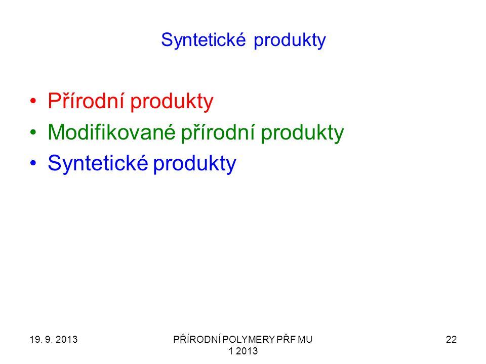 Syntetické produkty Přírodní produkty Modifikované přírodní produkty Syntetické produkty 19.