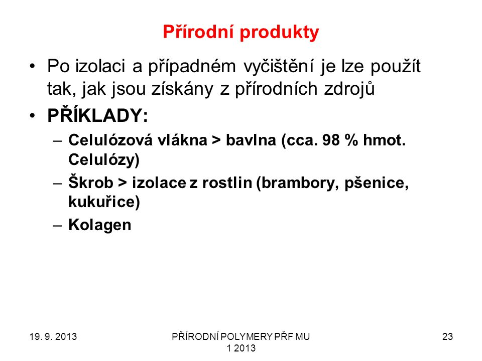Přírodní produkty 19.9.