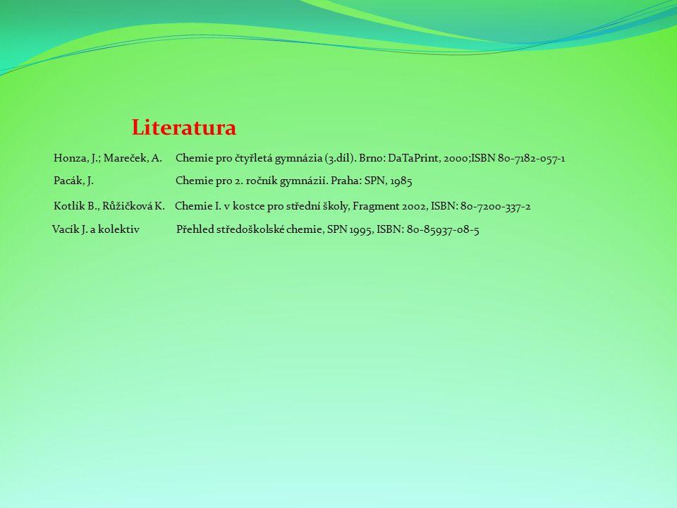 Honza, J.; Mareček, A. Chemie pro čtyřletá gymnázia (3.díl).
