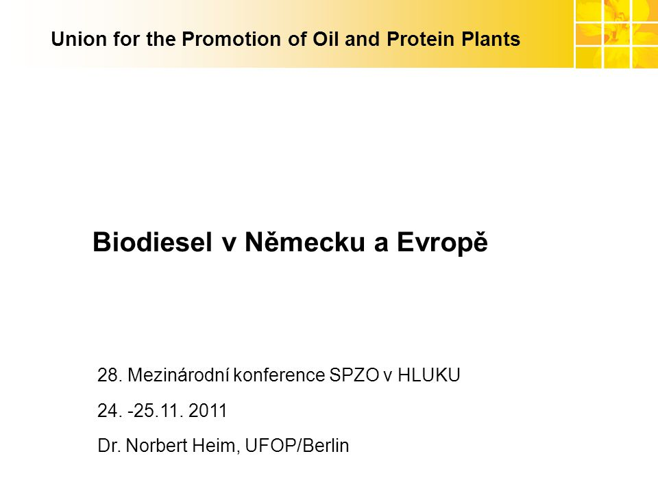 www.ufop.de Union for the Promotion of Oil and Protein Plants Biodiesel v Německu a Evropě 28.