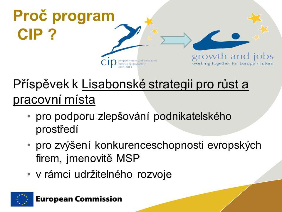 Proč program CIP ? Příspěvek k Lisabonské strategii pro růst a pracovní místa pro podporu zlepšování podnikatelského prostředí pro zvýšení konkurences