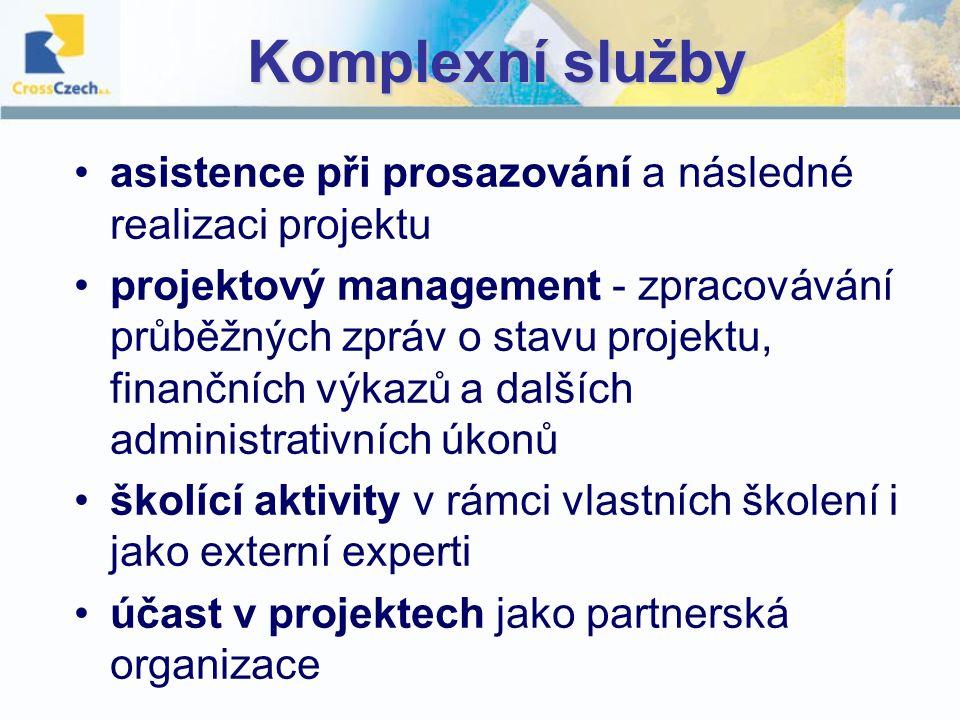 Komplexní služby asistence při prosazování a následné realizaci projektu projektový management - zpracovávání průběžných zpráv o stavu projektu, finančních výkazů a dalších administrativních úkonů školící aktivity v rámci vlastních školení i jako externí experti účast v projektech jako partnerská organizace