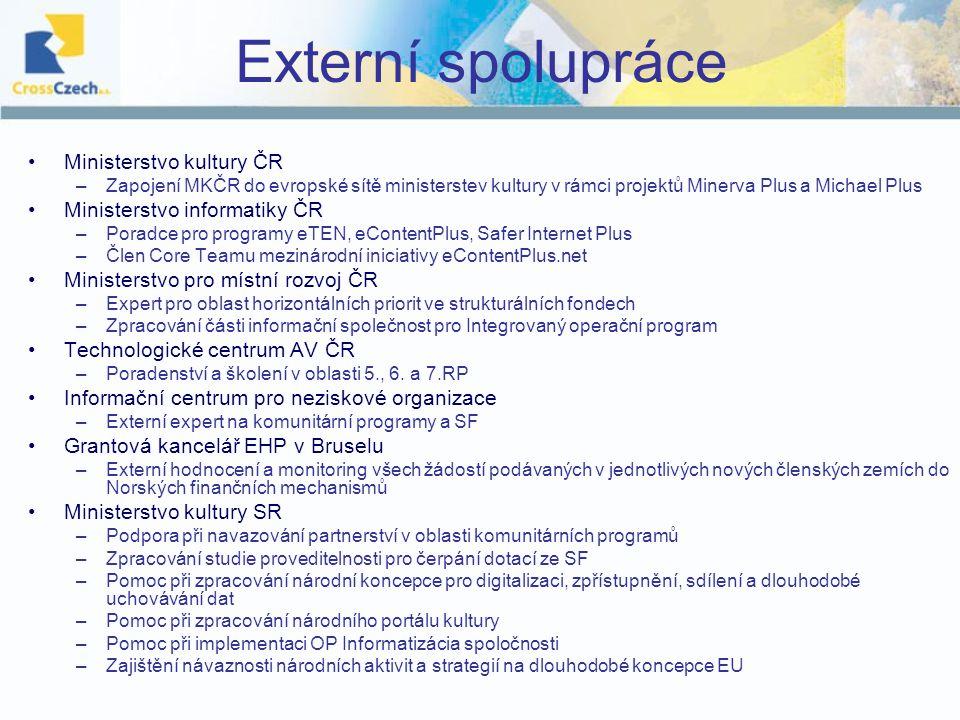 Externí spolupráce Ministerstvo kultury ČR –Zapojení MKČR do evropské sítě ministerstev kultury v rámci projektů Minerva Plus a Michael Plus Ministers