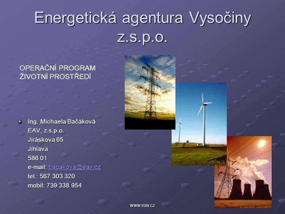 1www.eav.cz Energetická agentura Vysočiny z.s.p.o. Ing. Michaela Bačáková EAV, z.s.p.o. Jiráskova 65 Jihlava 586 01 e-mail: bacakova@eav.cz bacakova@e