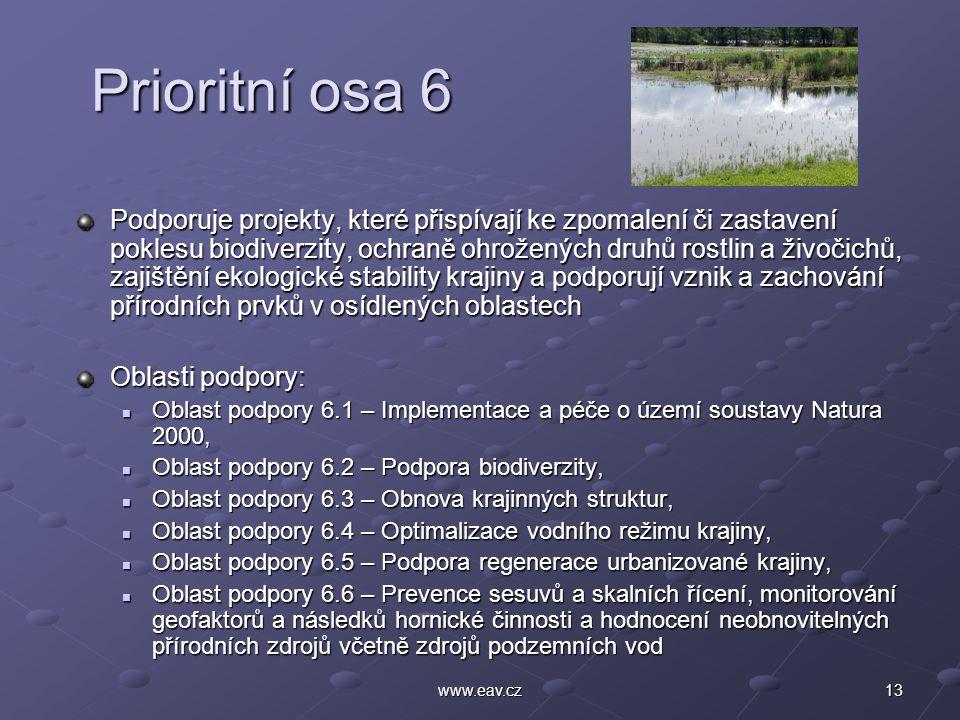 13www.eav.cz Prioritní osa 6 Prioritní osa 6 Podporuje projekty, které přispívají ke zpomalení či zastavení poklesu biodiverzity, ochraně ohrožených d
