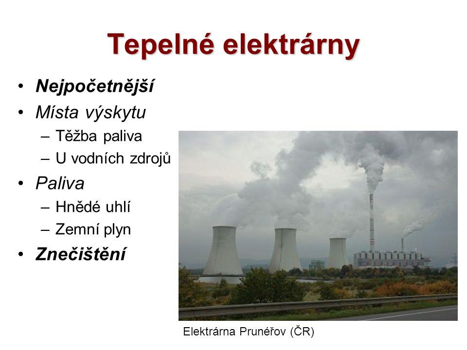 Tepelné elektrárny Nejpočetnější Místa výskytu –Těžba paliva –U vodních zdrojů Paliva –Hnědé uhlí –Zemní plyn Znečištění Elektrárna Prunéřov (ČR)