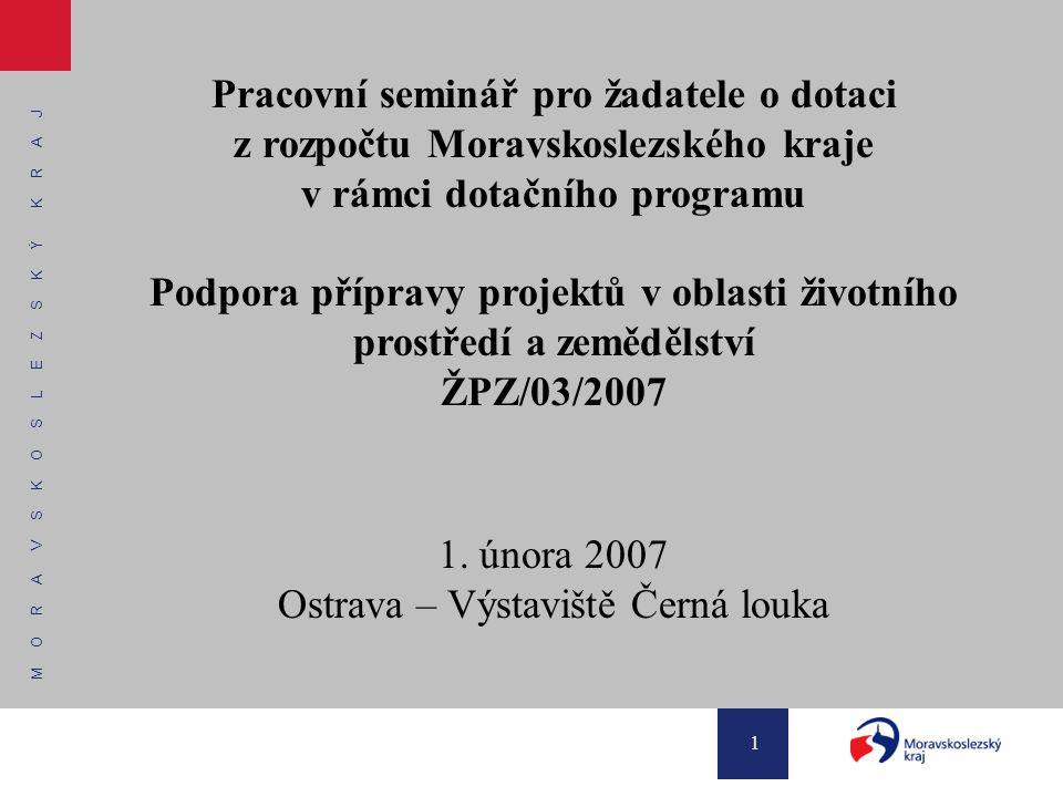 M O R A V S K O S L E Z S K Ý K R A J 1 Pracovní seminář pro žadatele o dotaci z rozpočtu Moravskoslezského kraje v rámci dotačního programu Podpora p