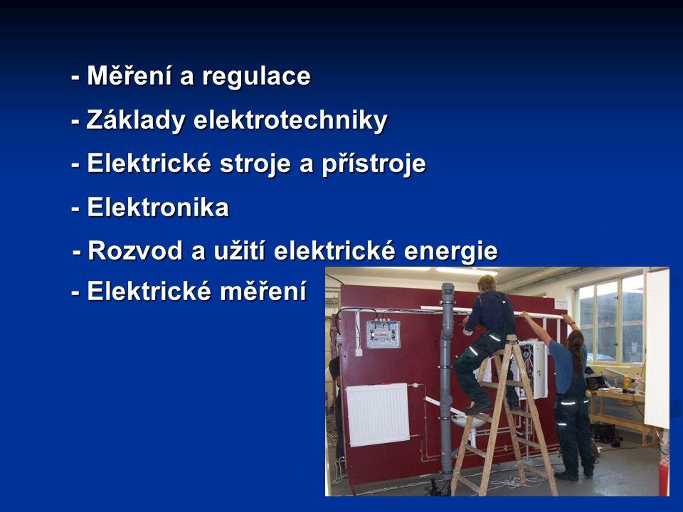 - Měření a regulace - Měření a regulace - Základy elektrotechniky - Základy elektrotechniky - Elektrické stroje a přístroje - Elektrické stroje a přís