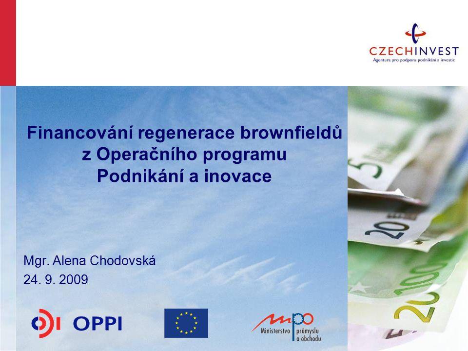 Financování regenerace brownfieldů z Operačního programu Podnikání a inovace Mgr.