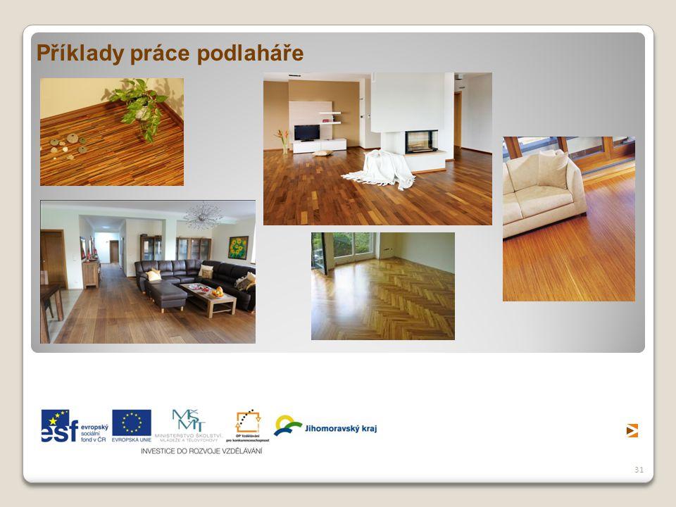31 Příklady práce podlaháře