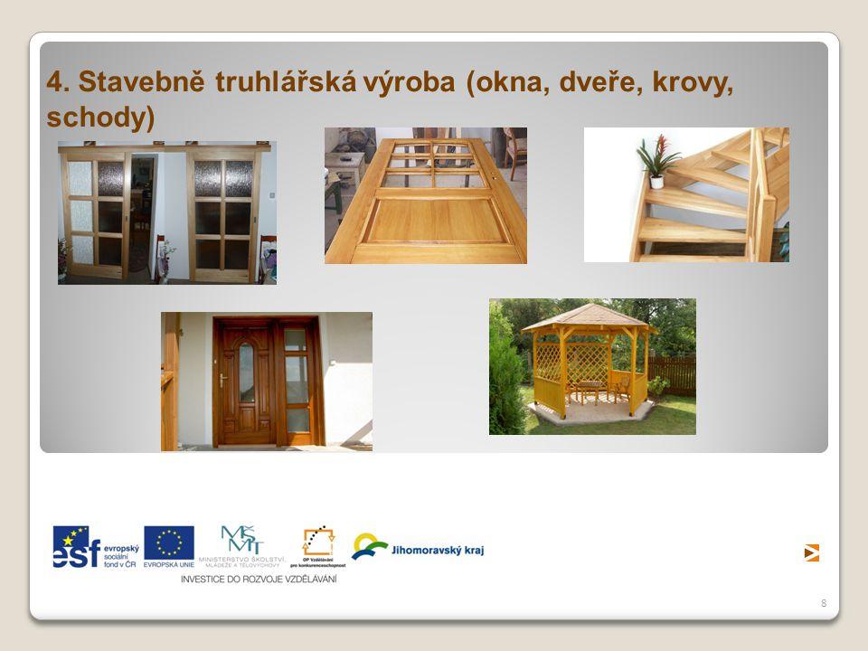 8 4. Stavebně truhlářská výroba (okna, dveře, krovy, schody)