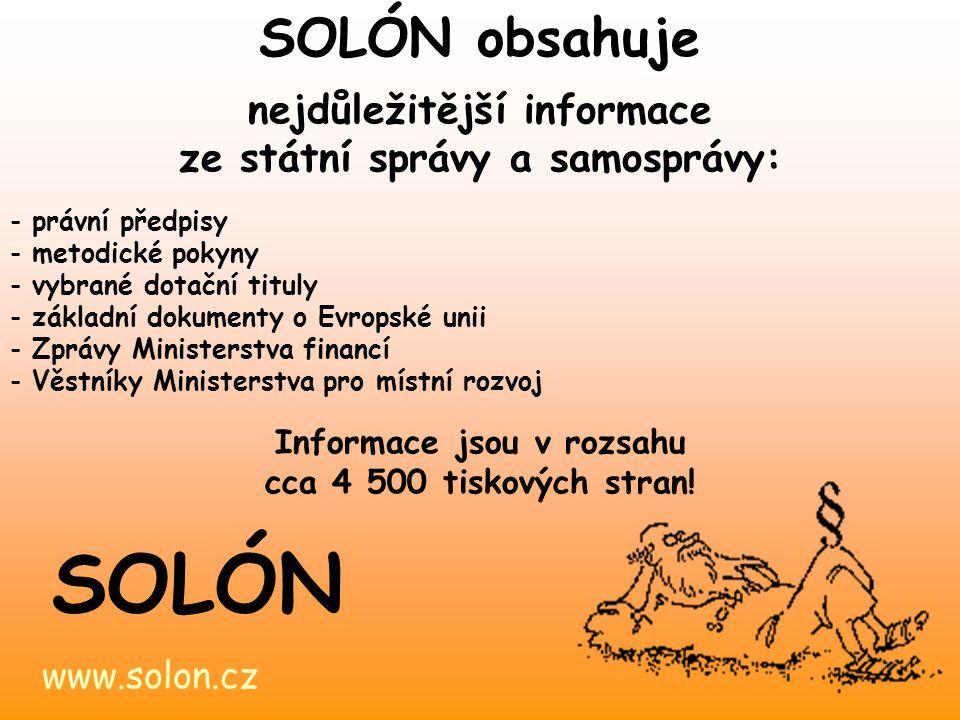 - pracovníci obecních, městských a krajských úřadů - návštěvníci knihoven - podnikatelé, malé a střední firmy - studenti odborných škol www.solon.cz SOLÓN SOLÓNA používají