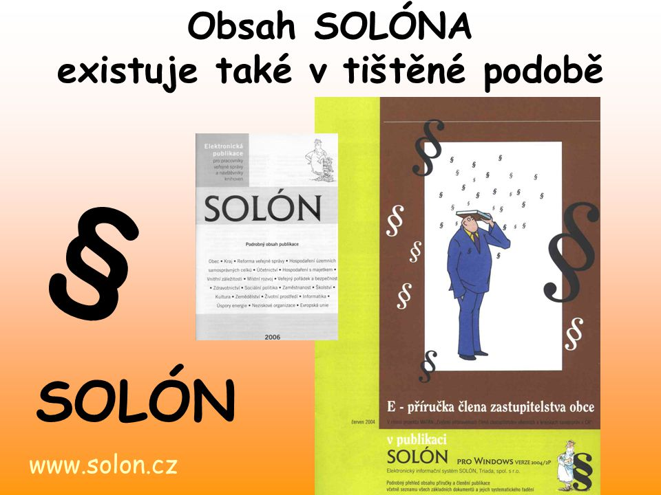 Obsah SOLÓNA existuje také v tištěné podobě SOLÓN www.solon.cz §