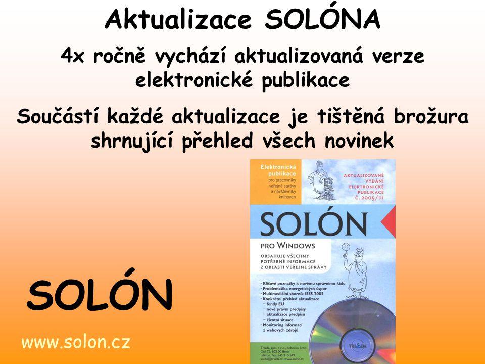 www.solon.cz SOLÓN 4x ročně vychází aktualizovaná verze elektronické publikace Součástí každé aktualizace je tištěná brožura shrnující přehled všech novinek Aktualizace SOLÓNA
