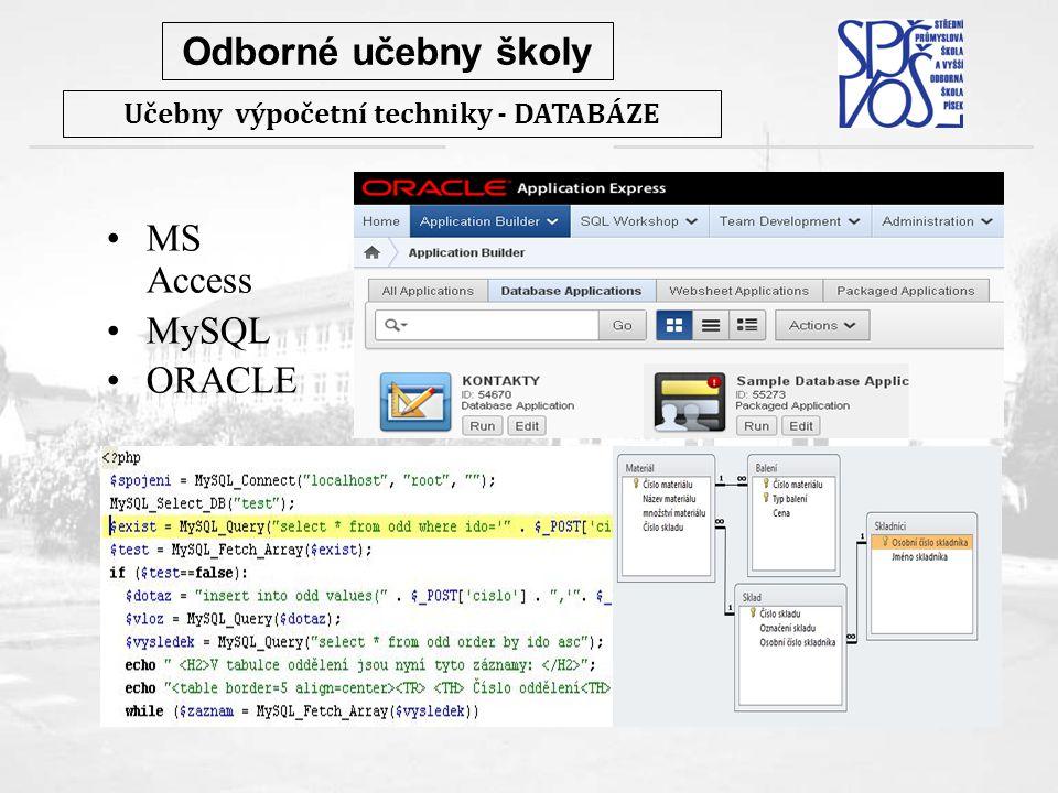 Odborné učebny školy Učebny výpočetní techniky - DATABÁZE MS Access MySQL ORACLE