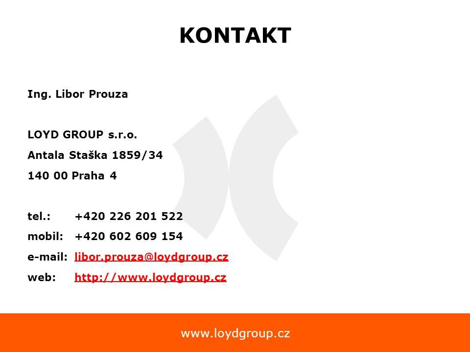 www.loydgroup.cz KONTAKT Ing. Libor Prouza LOYD GROUP s.r.o. Antala Staška 1859/34 140 00 Praha 4 tel.:+420 226 201 522 mobil:+420 602 609 154 e-mail: